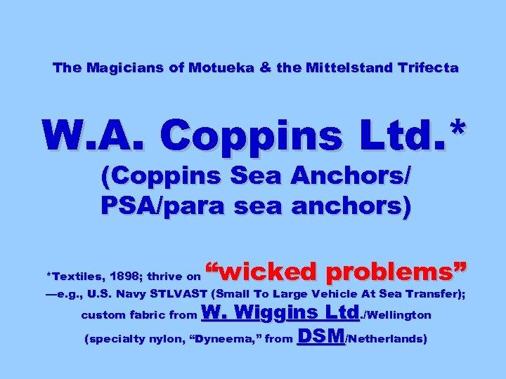 The Magicians of Motueka & the Mittelstand Trifecta W. A. Coppins Ltd. * (Coppins