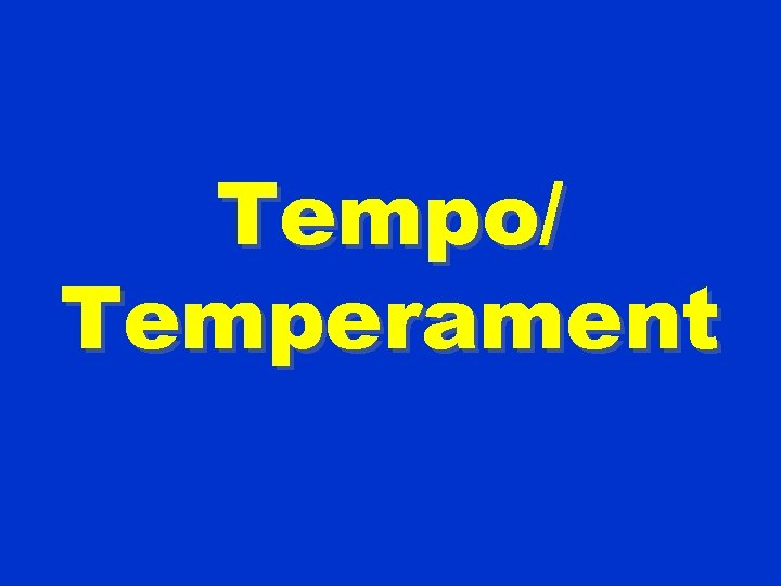 Tempo/ Temperament