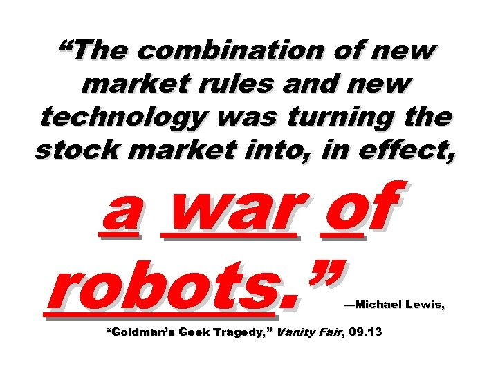 """""""The combination of new market rules and new technology was turning the stock market"""