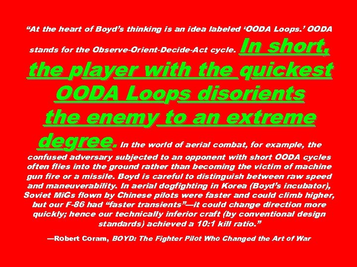 """""""At the heart of Boyd's thinking is an idea labeled 'OODA Loops. ' OODA"""