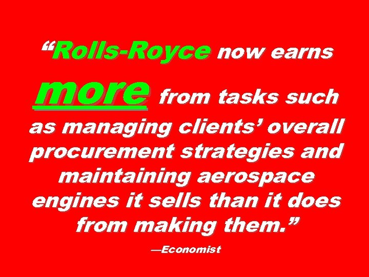 """""""Rolls-Royce now earns more from tasks such as managing clients' overall procurement strategies and"""