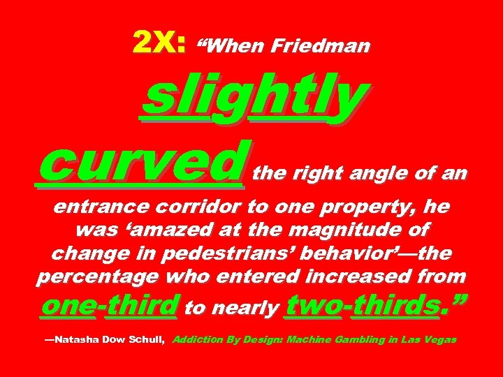 """2 X: """"When Friedman slightly curved the right angle of an entrance corridor to"""