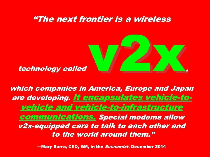 """""""The next frontier is a wireless technology called v 2 x , which companies"""