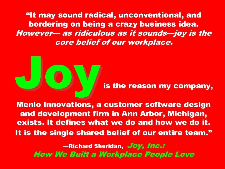 """""""It may sound radical, unconventional, and bordering on being a crazy business idea. However—"""
