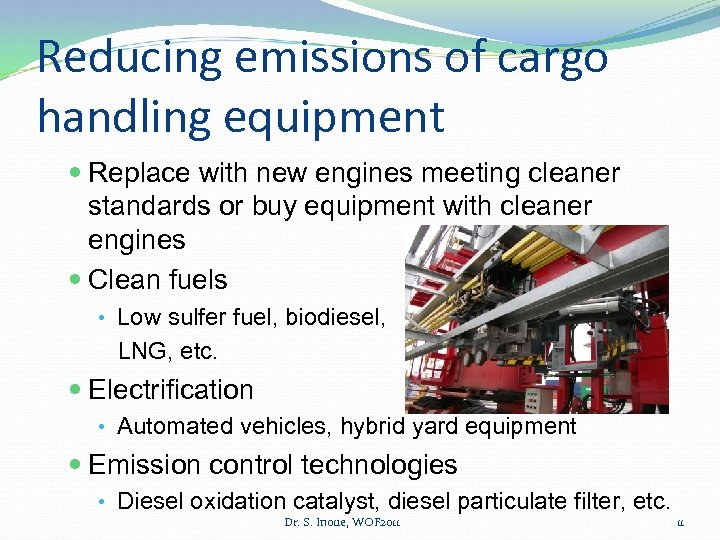 Reducing emissions of cargo handling equipment Replace with new engines meeting cleaner standards or