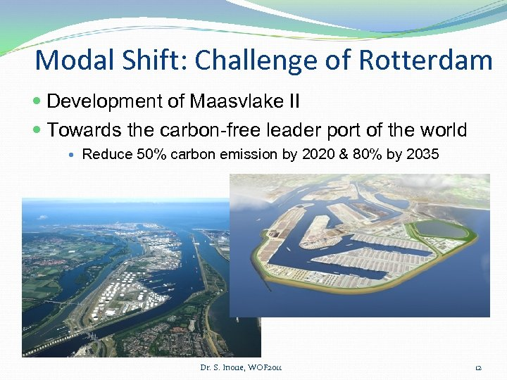 Modal Shift: Challenge of Rotterdam Development of Maasvlake II Towards the carbon-free leader port