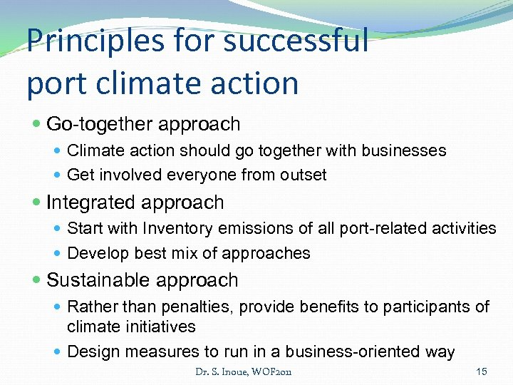 Principles for successful port climate action Go-together approach Climate action should go together with