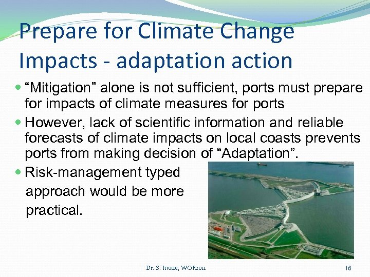 "Prepare for Climate Change Impacts - adaptation action ""Mitigation"" alone is not sufficient, ports"