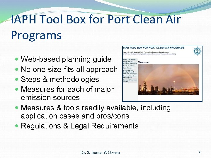 IAPH Tool Box for Port Clean Air Programs Web-based planning guide No one-size-fits-all approach