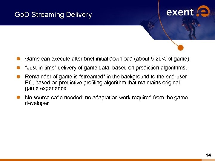 Go. D Streaming Delivery Game can execute after brief initial download (about 5 -20%