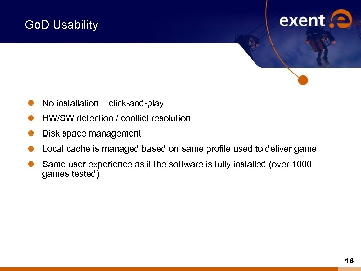 Go. D Usability No installation – click-and-play HW/SW detection / conflict resolution Disk space
