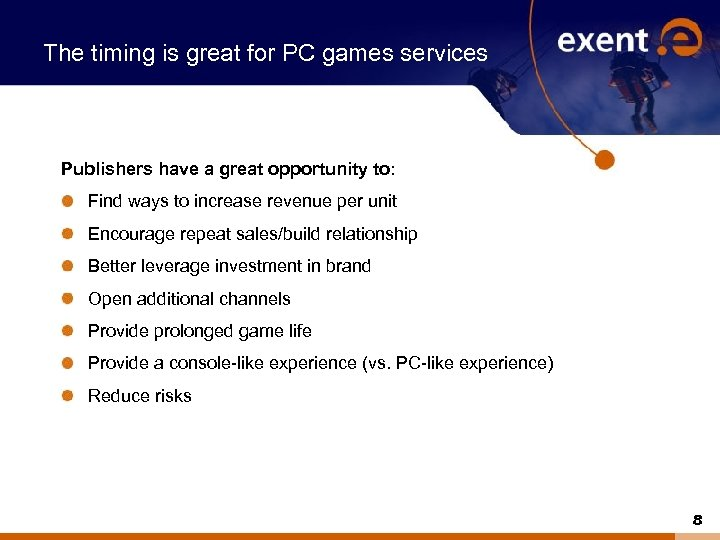 The timing is great for PC games services Publishers have a great opportunity to: