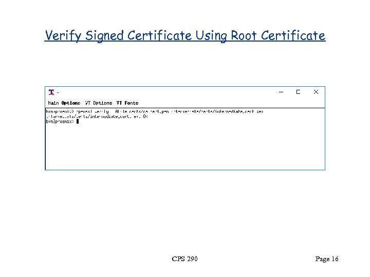 Verify Signed Certificate Using Root Certificate CPS 290 Page 16