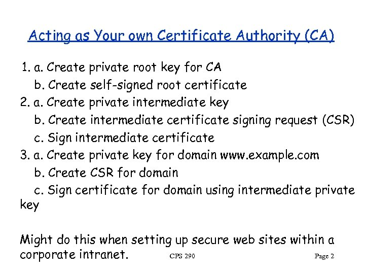 Acting as Your own Certificate Authority (CA) 1. a. Create private root key for
