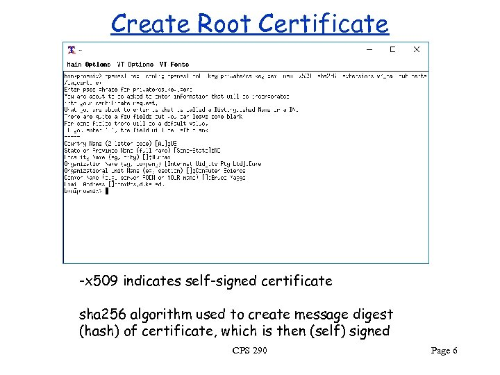 Create Root Certificate -x 509 indicates self-signed certificate sha 256 algorithm used to create