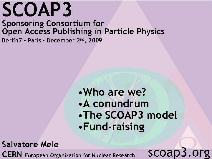 SCOAP 3 Sponsoring Consortium for Open Access Publishing in Particle Physics Berlin 7 –