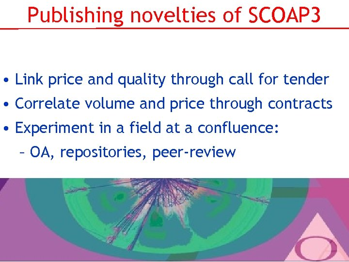 Publishing novelties of SCOAP 3 • Link price and quality through call for tender