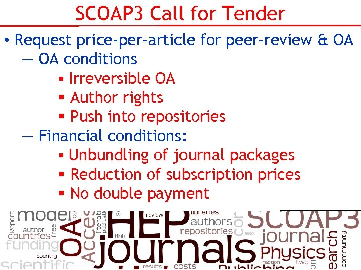 SCOAP 3 Call for Tender • Request price-per-article for peer-review & OA — OA