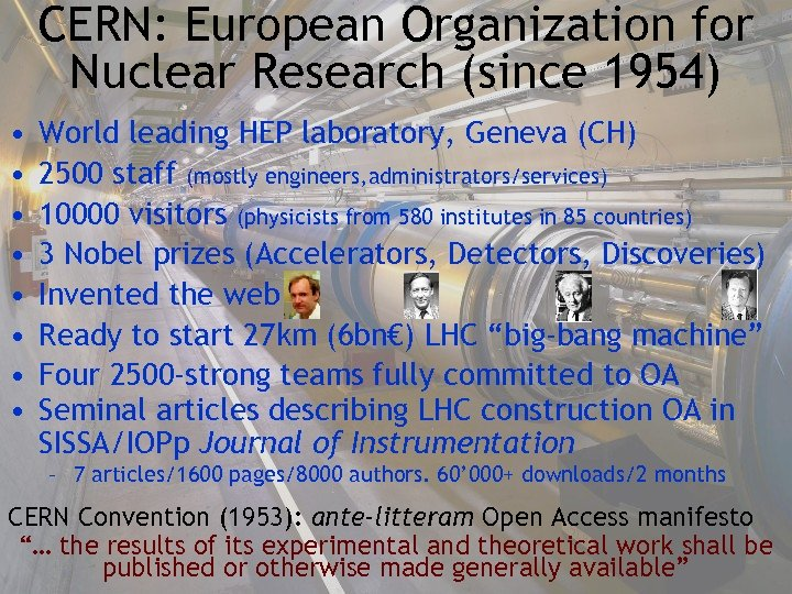 CERN: European Organization for Nuclear Research (since 1954) • • World leading HEP laboratory,