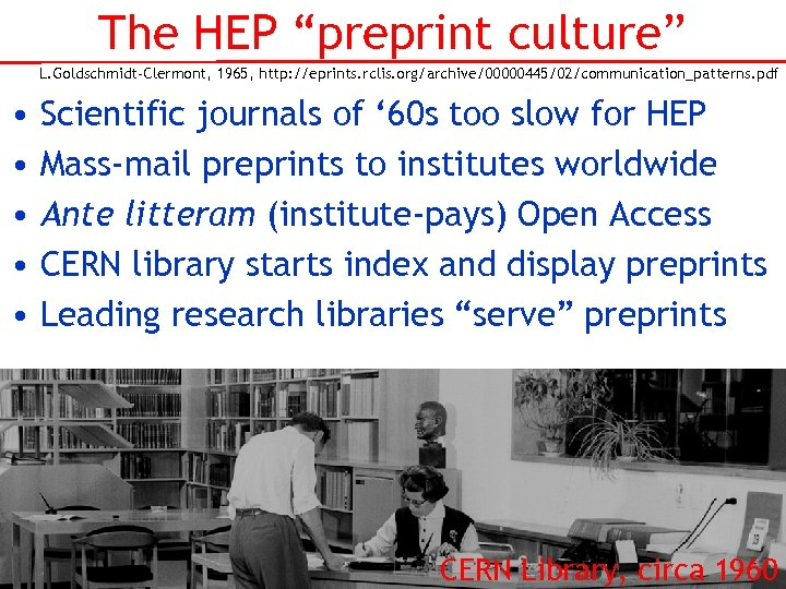 "The HEP ""preprint culture"" L. Goldschmidt-Clermont, 1965, http: //eprints. rclis. org/archive/00000445/02/communication_patterns. pdf • •"