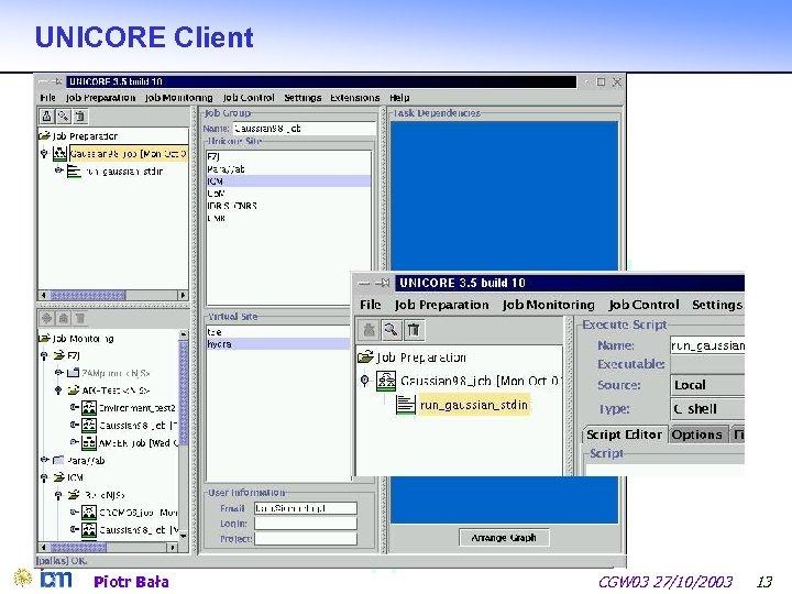 UNICORE Client Piotr Bała CGW 03 27/10/2003 13