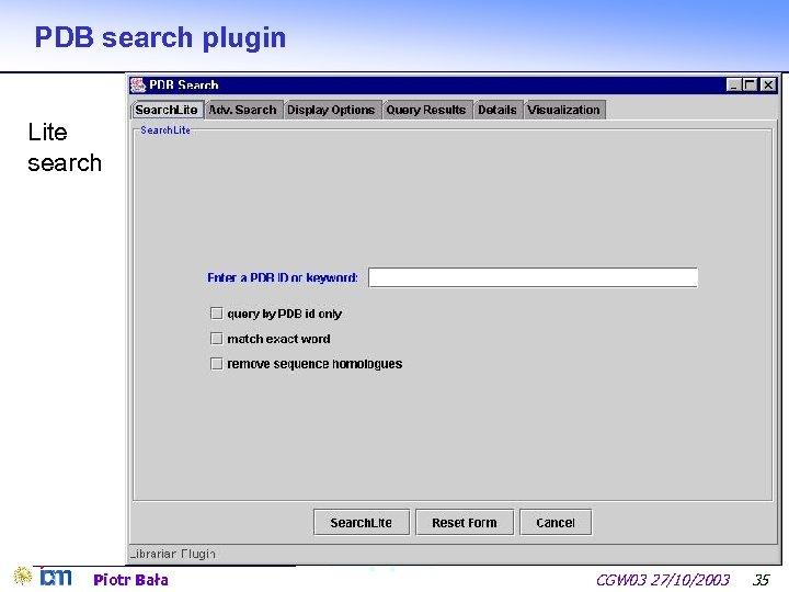 PDB search plugin Lite search Piotr Bała CGW 03 27/10/2003 35