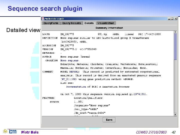 Sequence search plugin Datailed view Piotr Bała CGW 03 27/10/2003 42