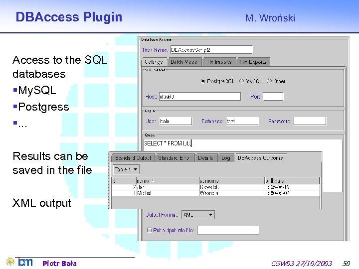 DBAccess Plugin M. Wroński Access to the SQL databases §My. SQL §Postgress §. .