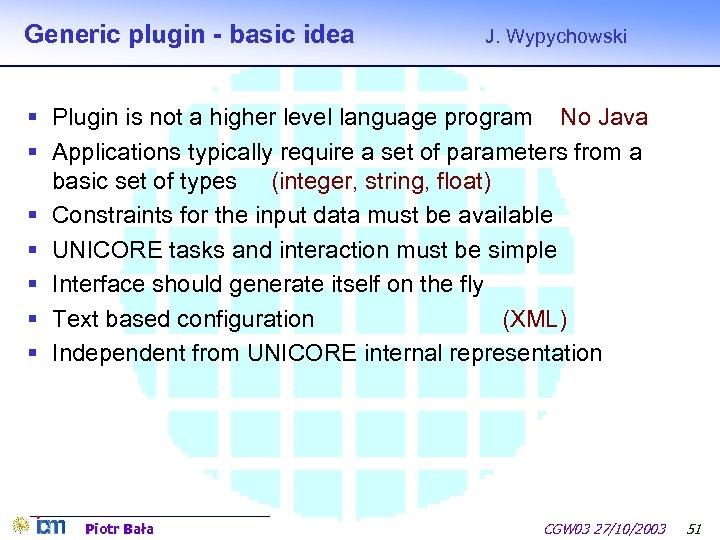 Generic plugin - basic idea J. Wypychowski § Plugin is not a higher level