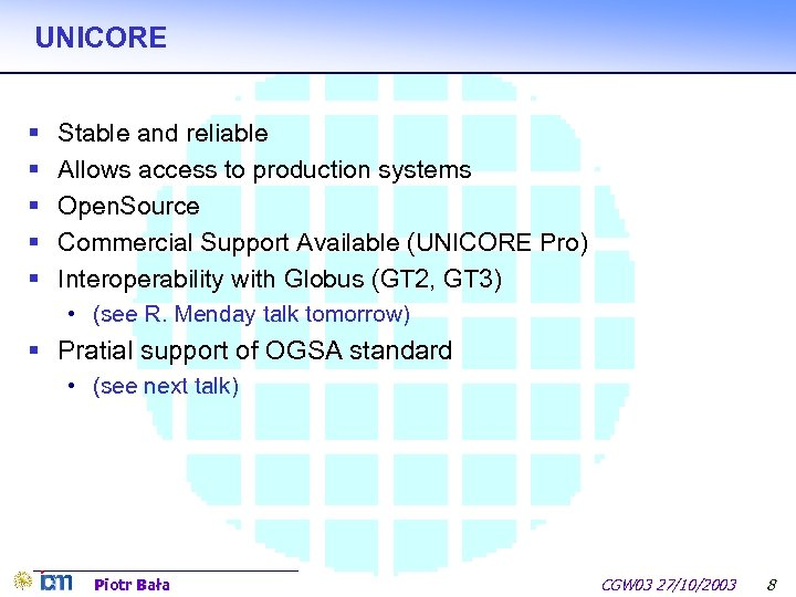 UNICORE § § § Stable and reliable Allows access to production systems Open. Source