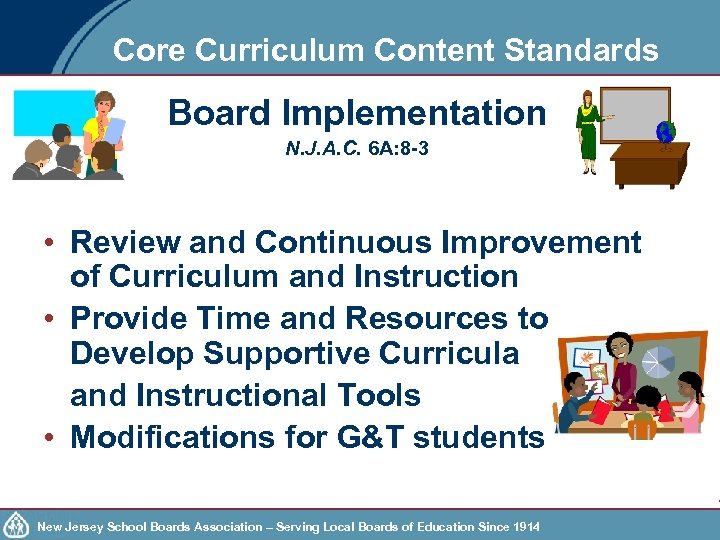 Core Curriculum Content Standards Board Implementation N. J. A. C. 6 A: 8 -3