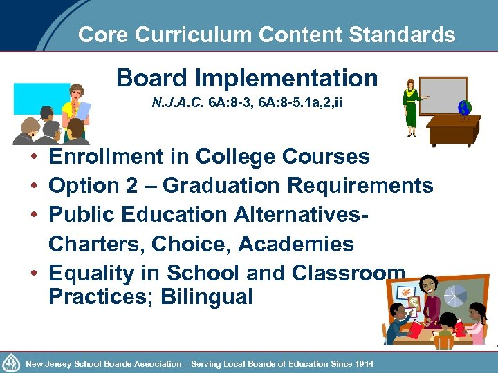 Core Curriculum Content Standards Board Implementation N. J. A. C. 6 A: 8 -3,