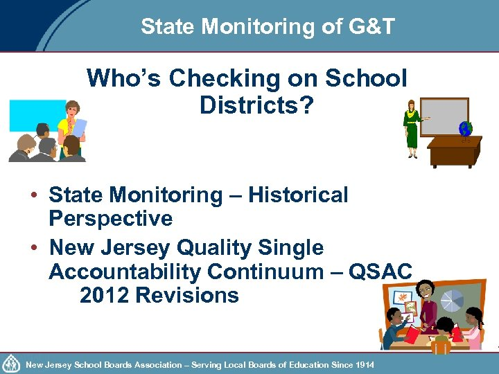 State Monitoring of G&T Who's Checking on School Districts? • State Monitoring – Historical
