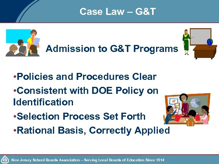 Case Law – G&T Admission to G&T Programs • Policies and Procedures Clear •