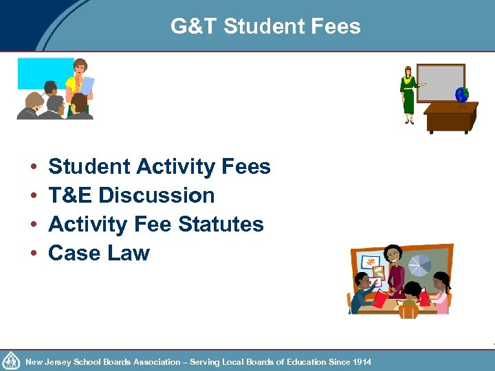 G&T Student Fees • • Student Activity Fees T&E Discussion Activity Fee Statutes Case