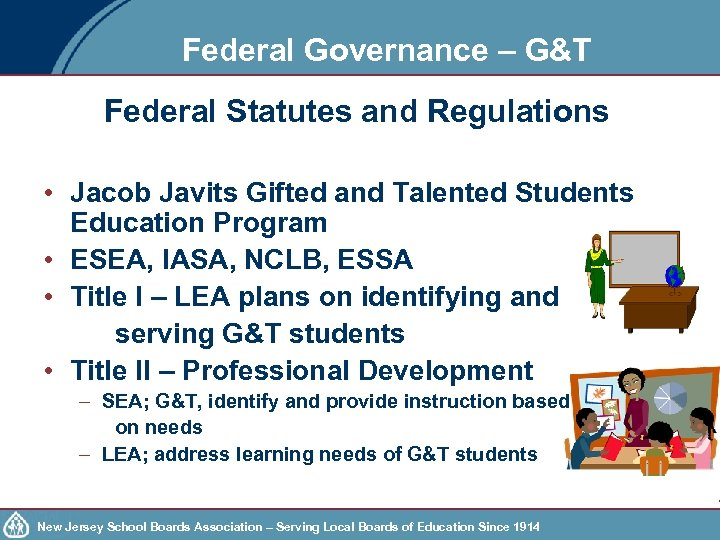 Federal Governance – G&T Federal Statutes and Regulations • Jacob Javits Gifted and Talented