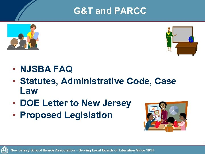 G&T and PARCC • NJSBA FAQ • Statutes, Administrative Code, Case Law • DOE