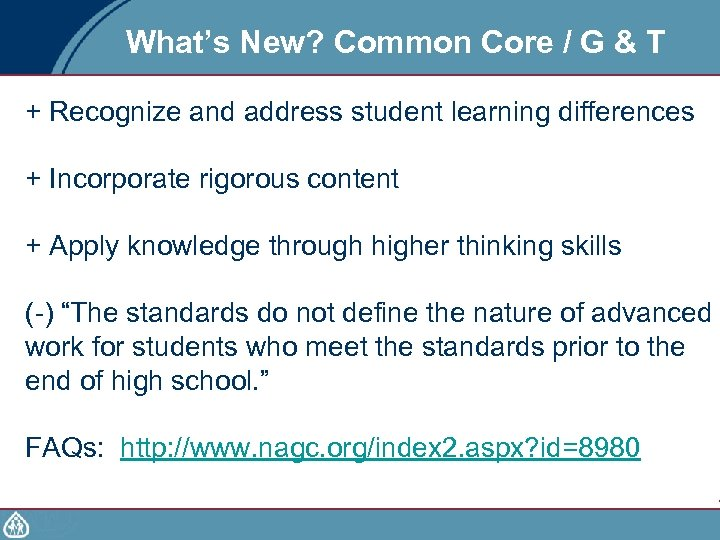 What's New? Common Core / G & T + Recognize and address student learning
