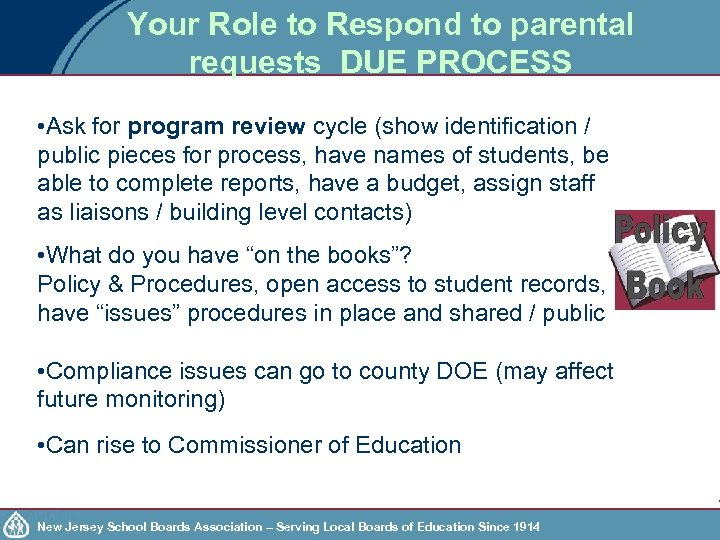 Your Role to Respond to parental requests DUE PROCESS • Ask for program review
