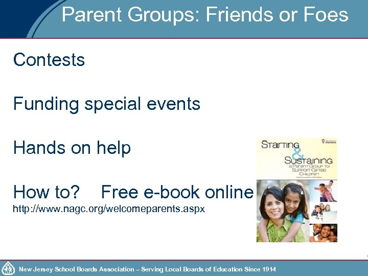 Parent Groups: Friends or Foes Contests Funding special events Hands on help How to?