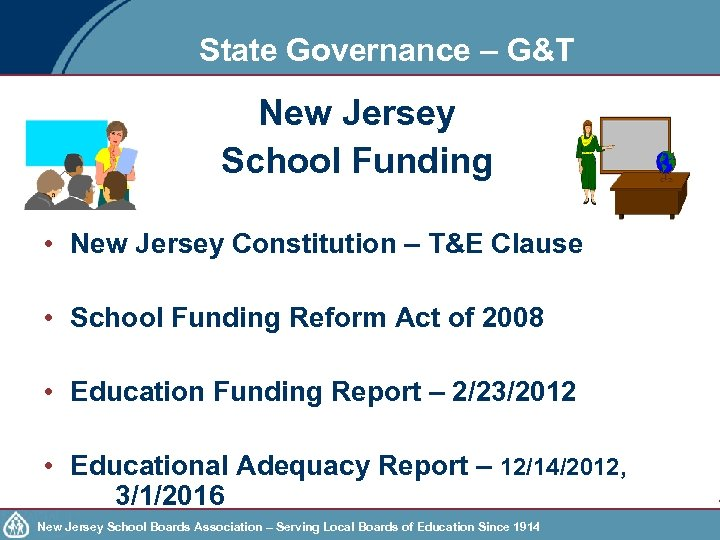 State Governance – G&T New Jersey School Funding • New Jersey Constitution – T&E