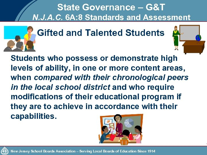 State Governance – G&T N. J. A. C. 6 A: 8 Standards and Assessment
