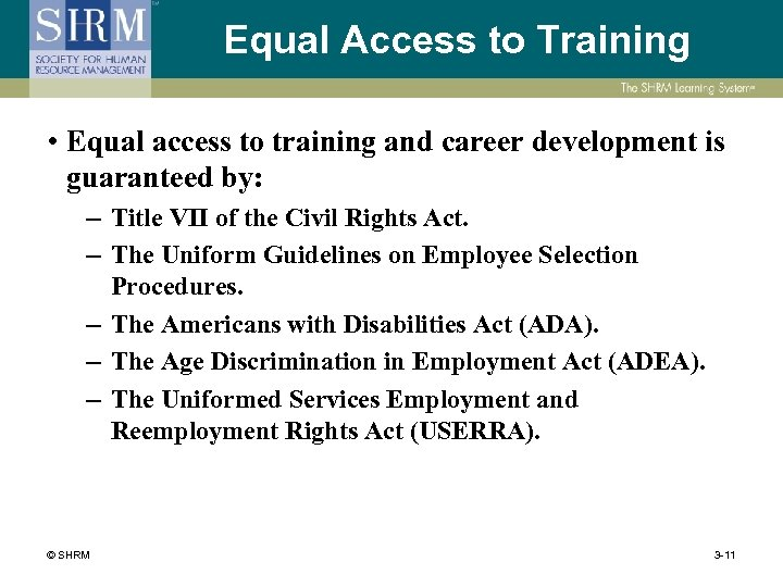 Equal Access to Training • Equal access to training and career development is guaranteed