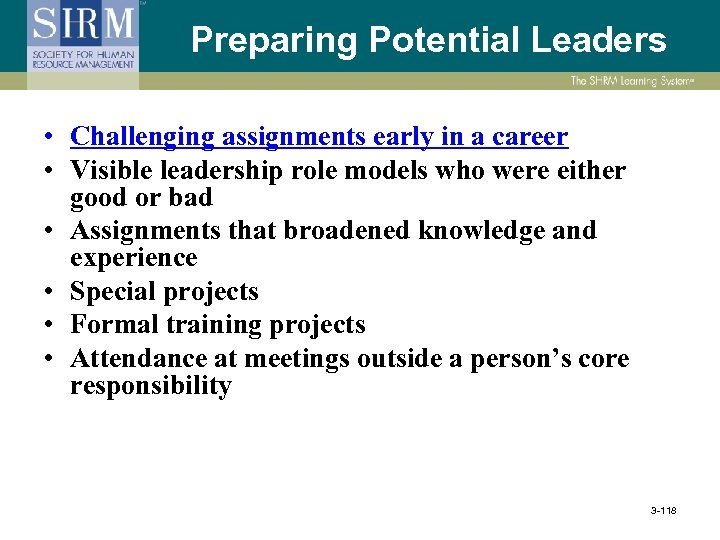 Preparing Potential Leaders • Challenging assignments early in a career • Visible leadership role