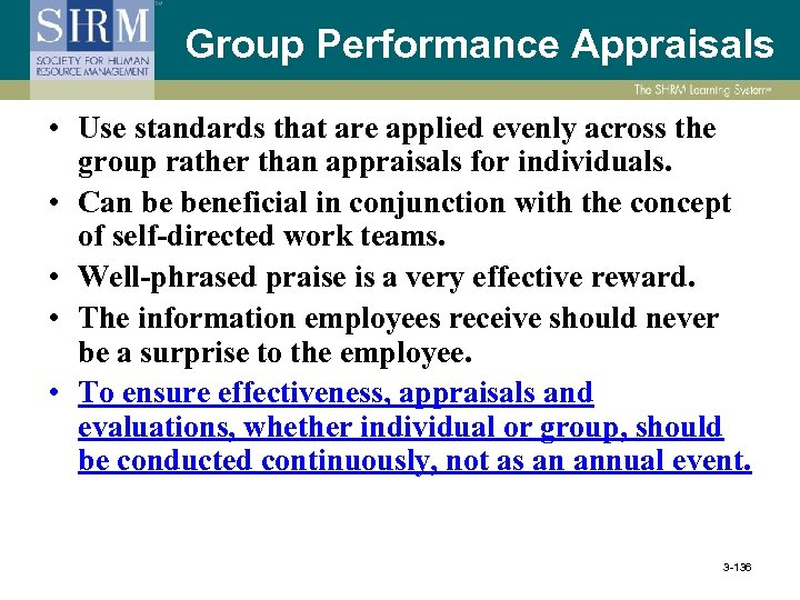 Group Performance Appraisals • Use standards that are applied evenly across the group rather