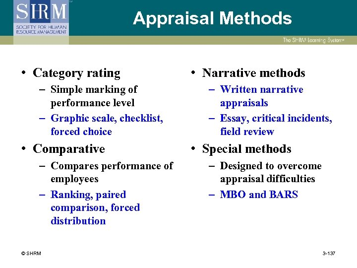Appraisal Methods • Category rating – Simple marking of performance level – Graphic scale,