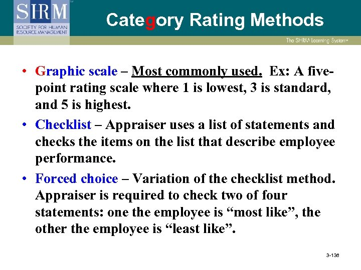 Category Rating Methods • Graphic scale – Most commonly used. Ex: A fivepoint rating
