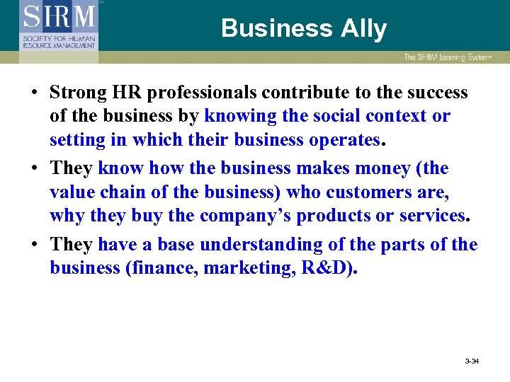 Business Ally • Strong HR professionals contribute to the success of the business by