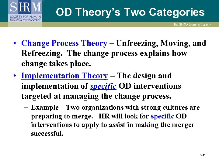 OD Theory's Two Categories • Change Process Theory – Unfreezing, Moving, and Refreezing. The