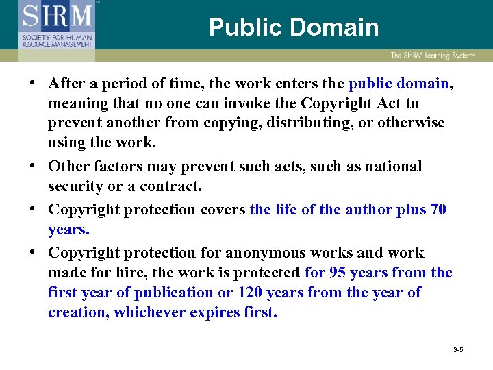 Public Domain • After a period of time, the work enters the public domain,